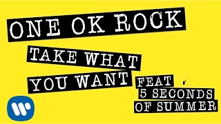 ONE OK ROCK & 5 Seconds Of Summer - Take What You Want (Lyrics)