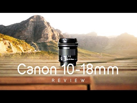 Best value Wide Angle Lens? | Canon EFS 10-18mm STM Review + Samples