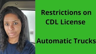 RESTRICTIONS on CDL License (Automatic Trucks)
