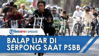 VIRAL Video Balap Liar di Serpong, Tangerang saat Pelaksanaan PSBB, Polisi: Kami Sudah Antisipasi