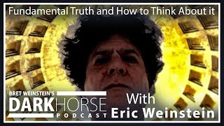 Bret Weinstein And Eric Weinstein: Fundamental Truth And How To Think About It