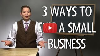 3 Small Business Exit Strategies