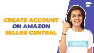 How to Setup Amazon Seller Account in 2019 | Complete Tutorial For New Amazon Sellers
