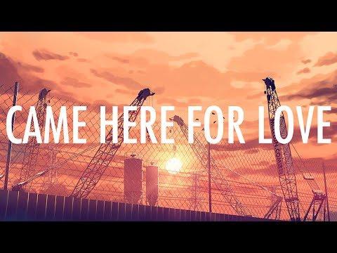 Sigala, Ella Eyre – Came Here For Love (Lyrics / Lyric Video)