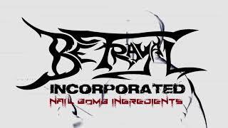 Betrayal Incorporated - Nail Bomb Ingredients