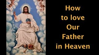 Our Father who art in Heaven...