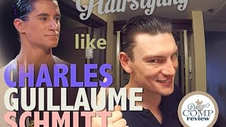 How To Dance Sport Style Your Hair Like Charles-Guillaume Schmitt