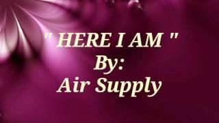 HERE I AM (Lyrics)=Air Supply=