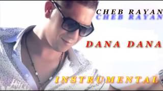Cheb Rayan Dana Dana Instrumental
