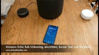 Amazon Echo Sub Unboxing, einrichten, kurzer Test und Vergleich