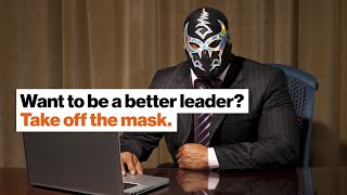 Want to be a better leader? Take off the mask. | Peter Fuda | Big Think