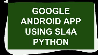 Simple Android Google Search App using SL4A Python