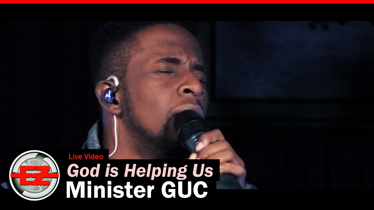 Minister GUC - God Is Helping Us (Lyric & Video), Minister GUC – God Is Helping Us (Lyric & Video)