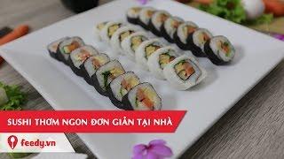 Hướng Dẫn Cách Làm Sushi Cực Đơn Giản Với #Feedy | Feedy VN