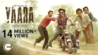 Yaara - Official Trailer