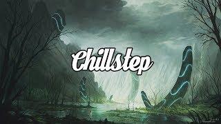 Chillstep Mix 1