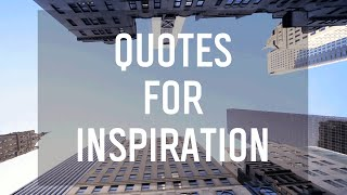 7 Quotes To Inspire You