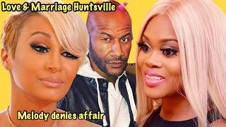 Love & Marriage Huntsville Melody Holt confirm her hairstylist Alonda is not sleeping w/Marsau Scott