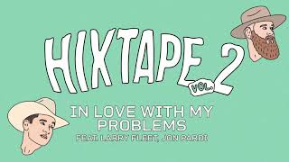 HIXTAPE In Love With My Problems