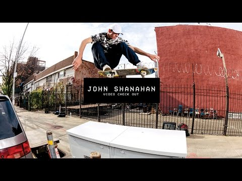 Video Check Out: John Shanahan | TransWorld SKATEboarding