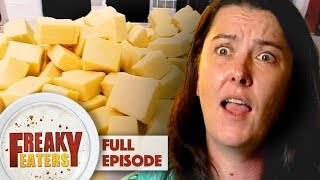 Addicted To Cheese | FULL EPISODE | Freaky Eaters