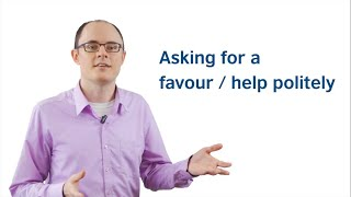 British Council English tips #5 - Asking for a favour / help politely