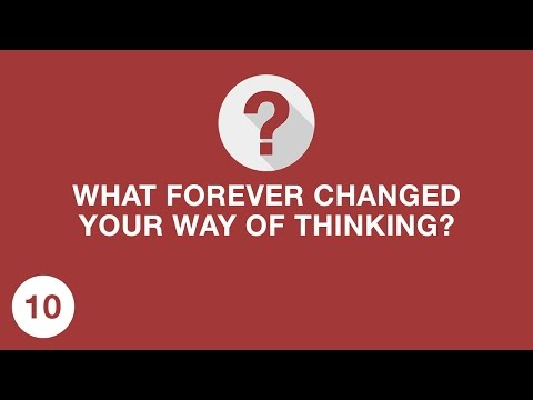 WHAT FOREVER CHANGED YOUR WAY OF THINKING? /ASK 10