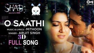 O Saathi | Movie Shab | Arijit Singh | 3D Audio | Surround Sound | Use Headphones 👾