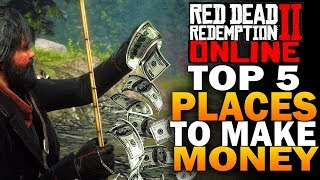 Top 5 Spots To Make Easy Money In Red Dead Redemption 2 Online Beta [RDR2]