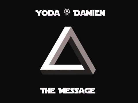 Yoda and Damien - The Message