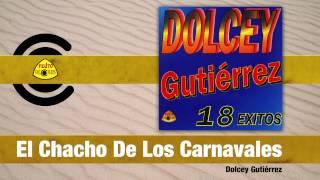 Video El Chacho De Los Carnavales (Audio) de Dolcey Gutierrez