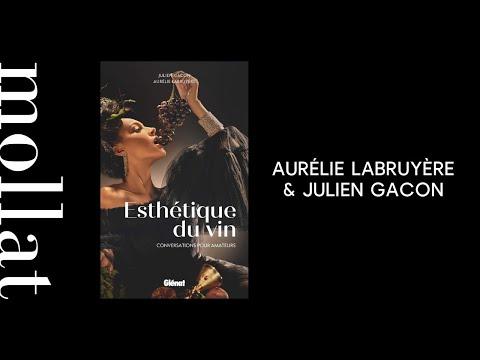 Aurélie Labruyère & Julien Gacon - Esthétique du vin