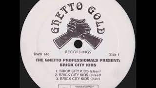 The Ghetto Professionals Present: Brick City Kids - Brick City Kids