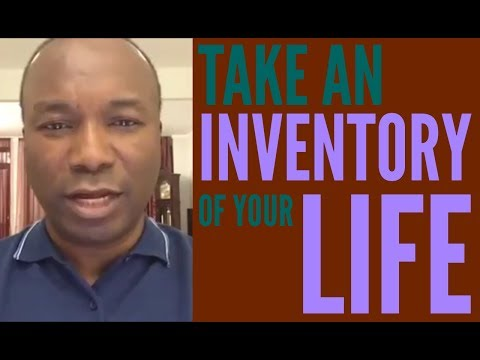 2016-08-29: TAKE AN INVENTORY OF YOUR LIFE