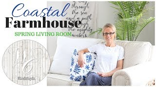 Coastal Farmhouse Living Room ~ Spring Living Room Decor