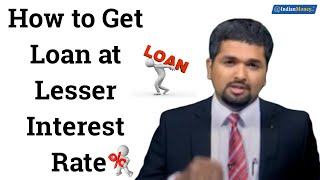 How to Get Loan at Lesser Interest Rate - Money Doctor Show English | EP 78