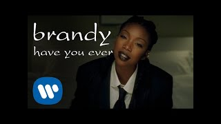 Brandy Have You Ever Music