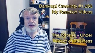 The Strokes - Under Cover of Darkness : Bankrupt Creativity #1,256 My Reaction Videos