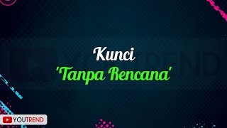 Download lagu Kunci Tanpa Rencana Mp3