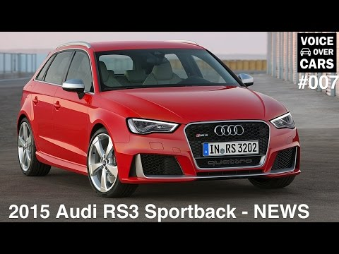 2015 Audi RS3 2015 - Voice over Cars News - Folge 007