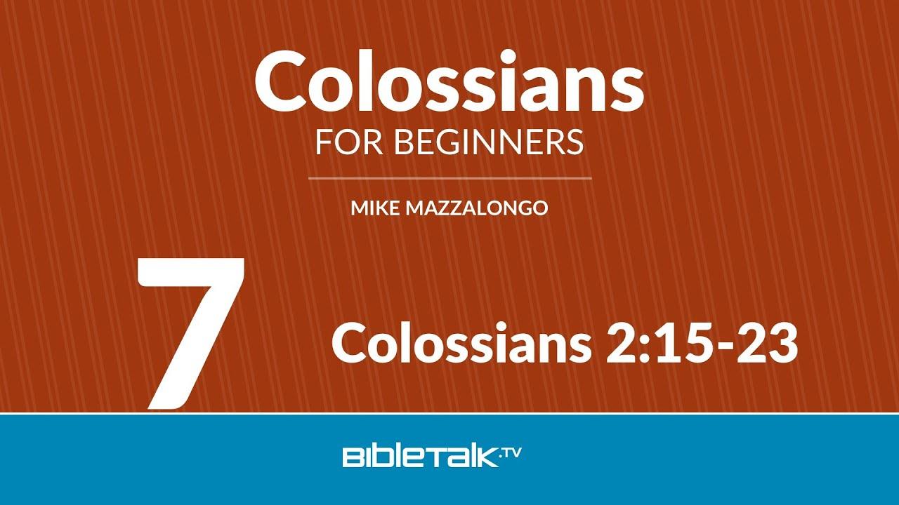 7. Colossians 2:15-23