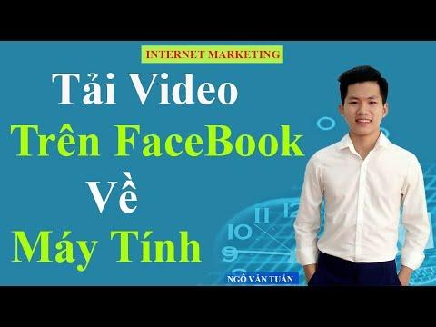 Hướng Dẫn Tải Video Trên Facebook Về Máy Tính Full HD 2019