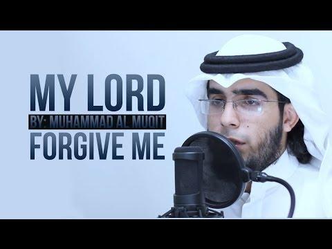 Muhammad Al Muqit - My Lord Forgive Me klip izle