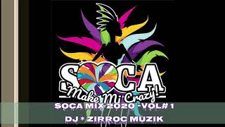 Soca Mix 2020 Vol 1 DJ ZirRoc MuZik