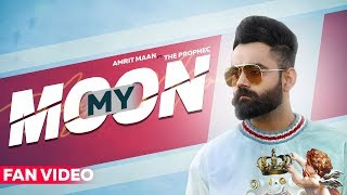 Amrit Maan : My Moon (Fan Video)   The PropheC   Mahira Sharma   New Songs 2019