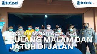 Kisah Vaksinator Menembus Medan Sulit di Lombok Tengah, Pulang Malam dan Jatuh di Jalan Berlubang