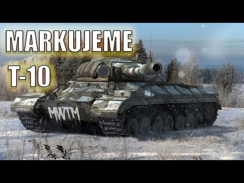 World of Tanks STREAM-  Markování T-10 !!! 🔥🔥 {#3} (2. znáček splněn!)