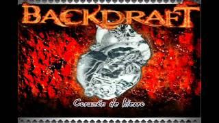 Backdraft - Vive y deja vivir (estudio)