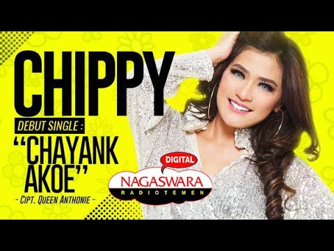 Chippy Rilis Single Solo Berjudul Chayank Akoe Karya Queen Anthonie