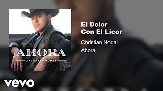 Christian Nodal - El Dolor Con El Licor
